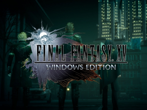 Final Fantasy XV Windows Edition will arrive on March 6